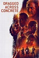 Dragged Across Concrete - Movie info and showtimes in ...