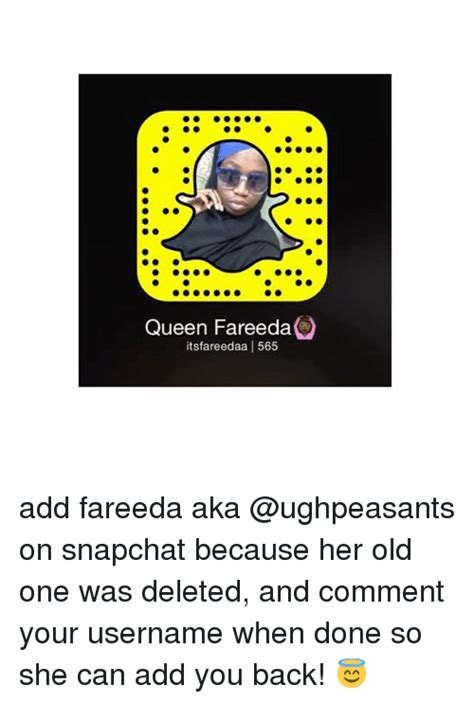 Snapchat Memes - queen fareeda itsfareedaa 1565 add fareeda aka on snapchat because her old one was deleted and
