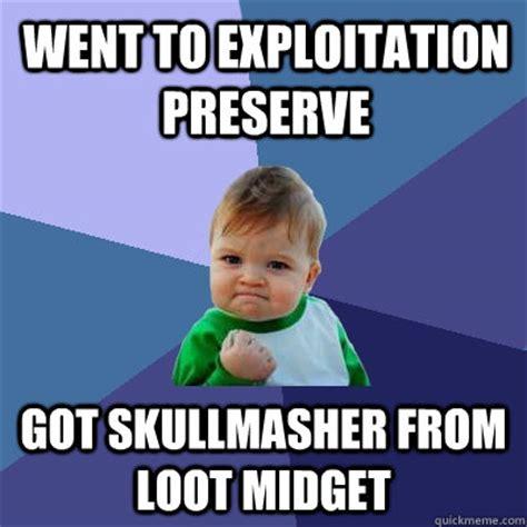 Midget Meme - went to exploitation preserve got skullmasher from loot midget success kid quickmeme