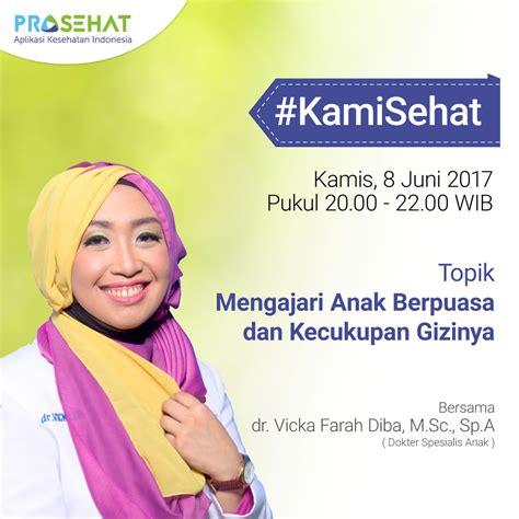 Ibu Menyusui Sakit Flu Kamisehat Talk 8 Juni 2017 Mengajarkan Anak Berpuasa Prosehat