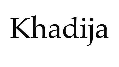 How To Pronounce Khadija