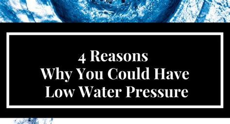 Reasons For Low Water Pressure In Shower by 4 Reasons Why You Could Low Water Pressure Logical