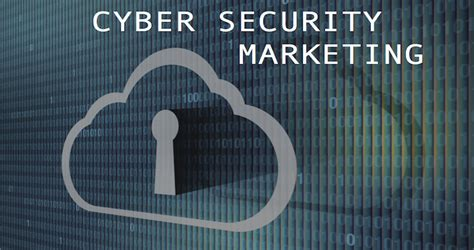 Cyber Marketing by Cyber Security Marketing By Marketers For Marketers