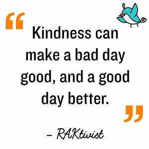 Random Acts of ... Good Bad Day Quotes