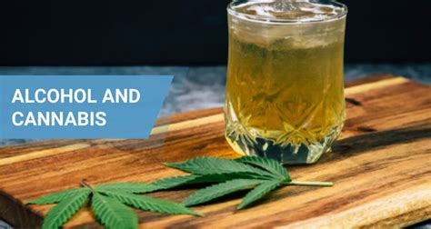 weed  alcohol  mixing marijuana  spirits safe