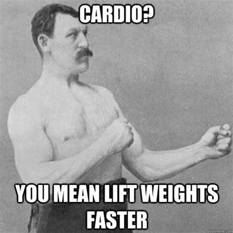 Cardio Meme - bodybuilding cardio how to maximize muscle gain flat