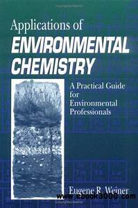Applications Of Environmental Chemistry  A Practical Guide