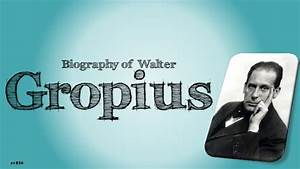 Bauhaus Walter Gropius : walter gropius biography phylosophy works and the bauhaus ~ Eleganceandgraceweddings.com Haus und Dekorationen