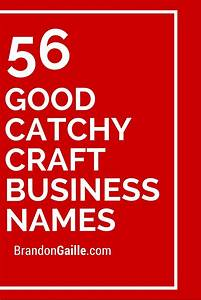 Catchy Cleaning Company Names 56 Good Catchy Craft Business Names Crafts Craft