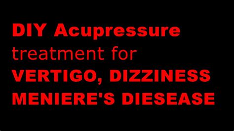 Vertigo/meniere's Disease/dizziness Treatment- Acupressure
