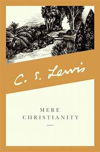mere christianity 3 beyond personality all about c s lewis With cs lewis screwtape letters audiobook