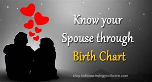 Indian Astrology Free Birth Chart Know Your Spouse Through Birth Chart Vedic Astrology Blog