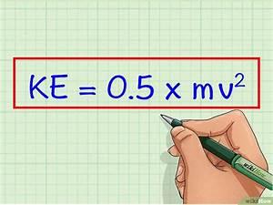 Kinetische Energie Berechnen : die kinetische energie berechnen wikihow ~ Themetempest.com Abrechnung