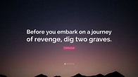 """Confucius Quote: """"Before you embark on a journey of ..."""
