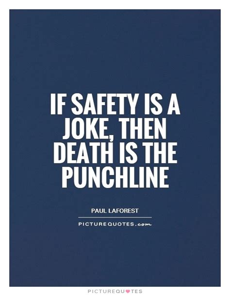 Safety Quotes If Safety Is A Joke Then Is The Punchline Picture