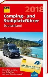 Adac Stellplatzführer Deutschland Europa 2018 : adac camping und stellplatzf hrer deutschland 2018 buch ~ Jslefanu.com Haus und Dekorationen