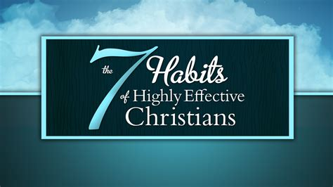 7 Habits of Highly Effective Christians, Part 1 - New Life ...