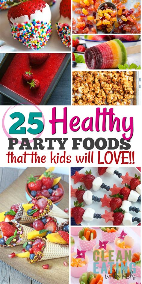 25 Healthy Birthday Party Food Ideas  Clean Eating With Kids