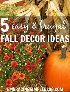 5 Easy and Inexpensive Fall Decor Ideas - Embracing Simple