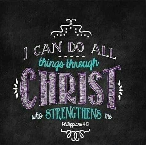 i can do all things through who strengthens me philipians 4 13 savior
