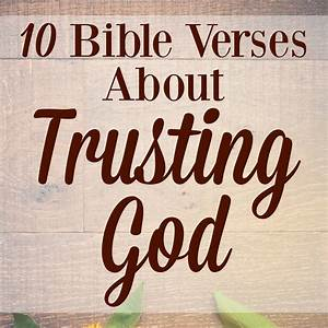 10 Bible Verses About Trusting God - Graceful Little Honey Bee