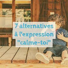 """7 Alternatives à L'expression """"calmetoi"""""""