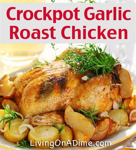 crockpot meals with chicken easy garlic roasted chicken crockpot meal