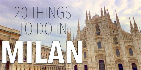 best things to do in milan 20 things to do in milan italy travel guide