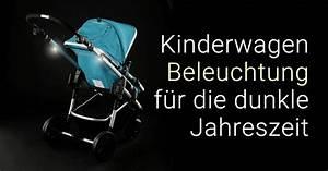 Beleuchtung Dunkle Räume : kinderwagen beleuchtung f r die dunkle jahreszeit ~ Michelbontemps.com Haus und Dekorationen