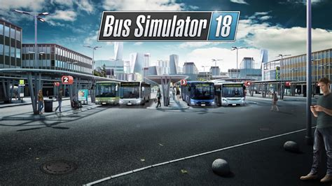 Bus Simulator 18 And The Modding Kit Available Now On Pc