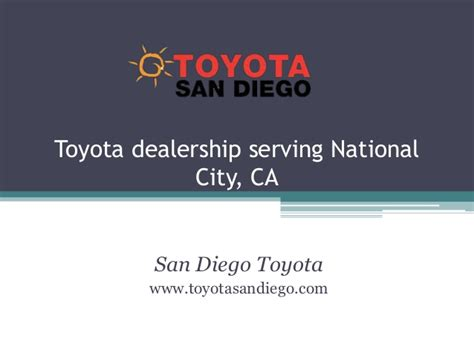 Toyota National City by Toyota Dealership Serving National City Ca
