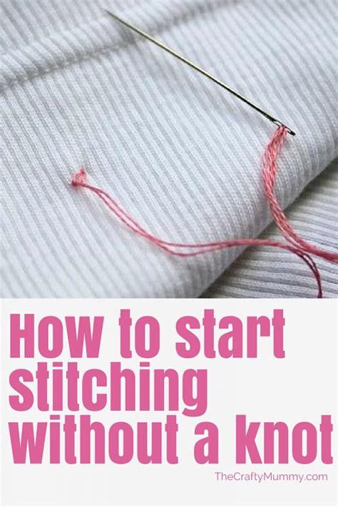 Start Stitching Without A Knot