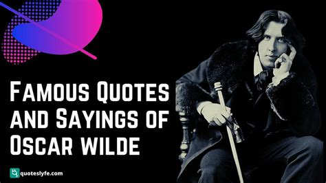 A quotation is a statement taken out of its context. Famous and Top Oscar Wilde Quotes to Make You Live Your Life - QuotesLyfe
