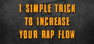 1 Super Easy Trick To Increase Your Rap Flow Today