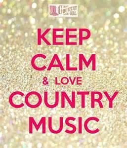 Keep Calm & Love Country Music