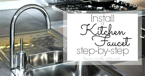 how do i replace a kitchen faucet how to install a kitchen faucet home made interest