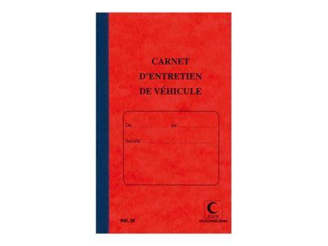carnet d entretien elve carnet d entretien de v 233 hicule registres