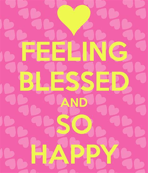 Feeling Blessed Images Feeling Blessed And So Happy Keep Calm And Carry On