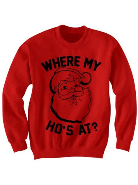 funniest sweaters sweater where my ho 39 s at santa claus shirt