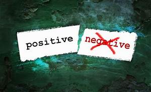 Assume the Positive  Positive