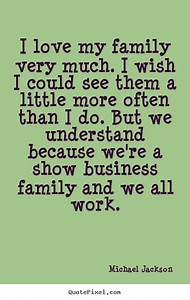 Love quotes - I love my family very much. i wish i could ...
