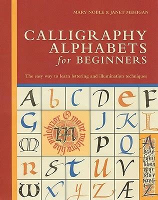 calligraphy alphabets  beginners  easy   learn lettering  illumination techniques