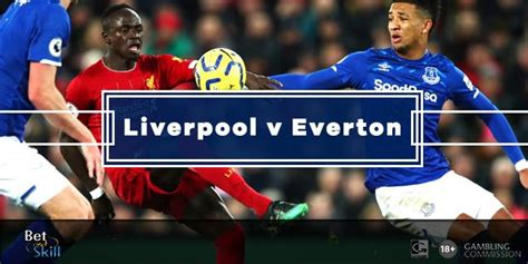 Liverpool vs Everton Betting Tips, Predictions, Lineups ...