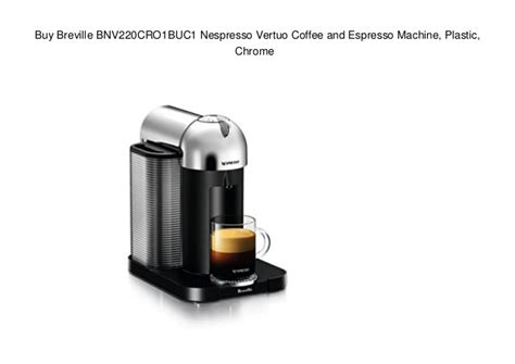 Get it on amazon here. Buy Breville BNV220CRO1BUC1 Nespresso Vertuo Coffee and Espresso Mach…