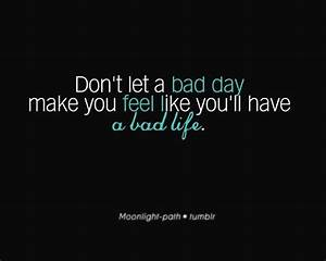 Bad Day Inspira... Bad Spiritual Quotes