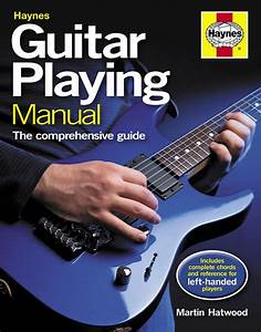 Haynes Guitar Playing Manual  The Comprehensive Guide   U00a321