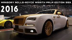 Rolls Royce Preis : 2016 mansory rolls royce wraith palm edition 999 review ~ Kayakingforconservation.com Haus und Dekorationen
