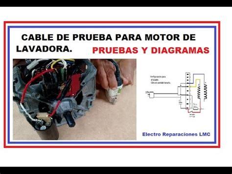 cable de prueba para algunos motores de lavadora diagramas y pruebas