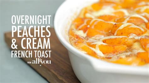 How Make Overnight Peaches Cream French Toast