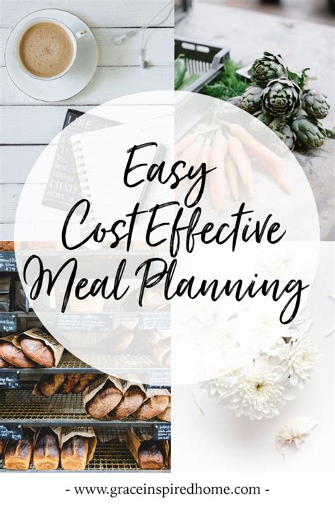 Easy Cost Effective Meal Planning Grace Inspired Home